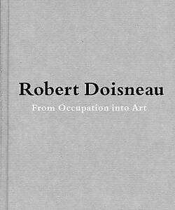 Robert-Doisneau-From-Craft-to-Art-Hardback-book-2010