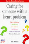 Caring for Someone with a Heart Problem by Tony Battison (Paperback, 1999)