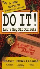 Do It! Let's Get Off Our Buts: By Peter McWilliams