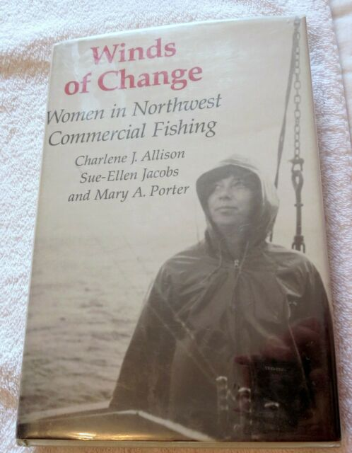 1989 Winds of Change: Women in Northwest Commercial Fishing Hardcover Book