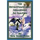 The Developmentally Challenged Go Camping 9781440152306 by Don Nordstrom