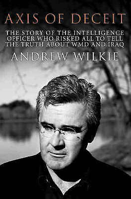 1 of 1 - Axis of Deceit by Andrew Wilkie (Paperback, 2004, free postage)