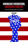 American Patriotism, American Protest: Social Movements Since the Sixties by Simon Hall (Hardback, 2010)