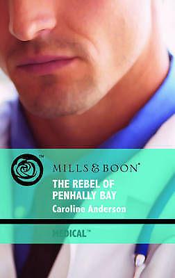 The Rebel of Penhally Bay (Mills & Boon Medical), Anderson, Caroline   Paperback