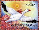 The Alaska Mother Goose and Other North Country Nursery Rhymes 9780934007023