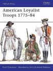 Men-At-Arms: American Loyalist Troops 1775-84 450 by Rene Chartrand (2008, Paperback)