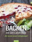 Backen mit den Landfrauen von Maria Knoll (2015, Gebundene Ausgabe)