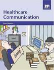 Healthcare Communication by Bruce Hugman (Paperback, 2009)