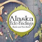 Alaska Tide-findings 9781606724590 by Bucho Burno Paperback