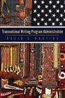 Transnational Writing Program Administration by Utah State University Press (Paperback, 2015)