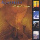 All That I Need * by Acappella (CD, Jun-2005, The Acappella Company)