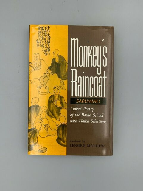 Monkey's Raincoat (Sarumino) Linked Poetry of the Basho School with Haiku...