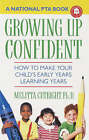 Growing Up Confident: How to Make Your Child's Early Years Learning Years by Melitta Cutright (Paperback / softback)