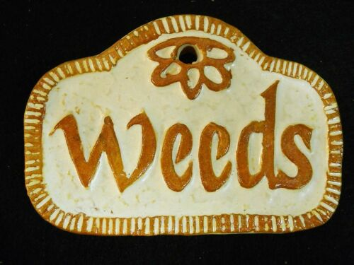 WEEDS  Herb Garden Sign and Plant Marker Handmade Ceramic Stoneware Tile