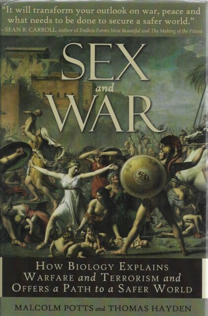 Sex and War: How Biology Explains Warfare and Terrorism  SIGNED FIRST EDITION