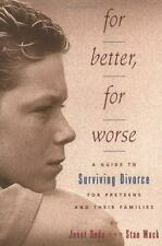 For Better, For Worse: A Guide To Surviving Divorce For Preteens And T-ExLibrary