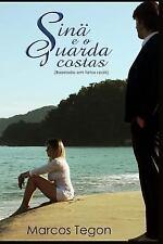 Sina e o Guarda-Costas : Baseado Em Fatos Reais by Marcos Tegon (2013,...