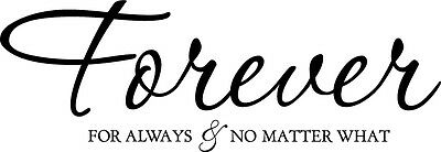 Forever Always No Matter What Decor vinyl wall decal quote sticker Inspiration