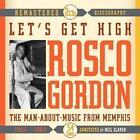 Lets Get High von Rosco Gordon (2014)