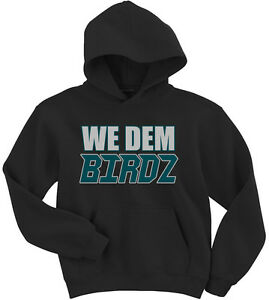 "Philadelphia Eagles /""We Dem Birdz/"" jersey Hooded SWEATSHIRT HOODIE"
