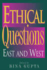 Ethical Questions: East and West by Bina Gupta (Paperback, 2002)