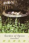 Garden of Spices by Annabel (Paperback, 2011)