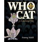 Who Cat: A Louisiana Tale by Franny Walsh (Paperback / softback, 2013)