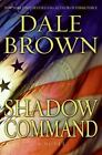 Patrick McLanahan: Shadow Command Bk. 14 by Dale Brown (2008, Hardcover)