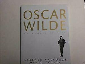Oscar-Wilde-Un-Exquisita-Life-By-Calloway-Stephen-amp-Colvin-David