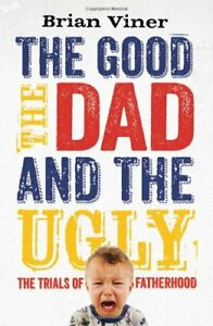 Very-Good-1847398995-Paperback-The-Good-the-Dad-and-the-Ugly-The-Trials-of-Fat