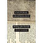 Cultural Graphology: Writing After Derrida by Juliet Fleming (Hardback, 2016)