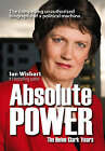 Absolute Power: The Helen Clark Years by Ian Wishart (Paperback, 2008)