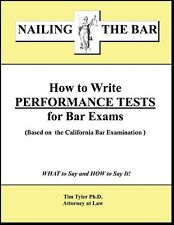 Nailing the Bar How to Write Performance Exams For the Bar Exam Tyler Ph.D. JD
