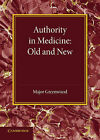 Authority in Medicine: Old and New: The Linacre Lecture 1943 by Major Greenwood (Paperback, 2014)