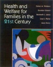 Health and Welfare for Families in the 21st Century, Second Edition, Helen M. Wa