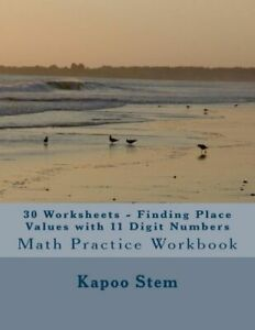 30 Worksheets - Finding Place Values With 11 Digit Numbers: Math Practice W...
