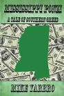 Mississippi Ponzi: A Tale of Southern Greed by MR Mike Yarbro (Paperback / softback, 2013)