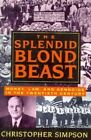 The Splendid Blond Beast: Money, Law and Genocide in the Twentieth Century by Christopher Simpson (Paperback, 1995)