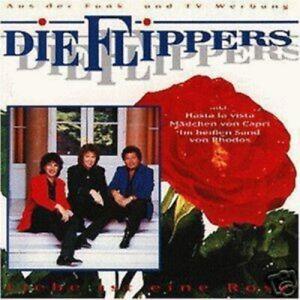 DIE-FLIPPERS-034-LIEBE-IST-EINE-ROSE-034-CD-NEUWARE