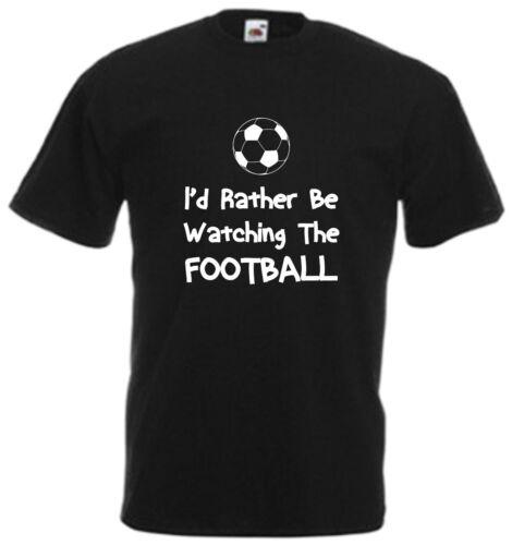 Je préférerais regarder le Football T SHIRT FUNNY TEE Cadeau De Noël Haut comédie Pères