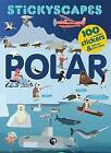 Stickyscapes Polar Adventures by Isabel Thomas, Caroline Selmes (Paperback, 2015)