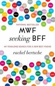MWF-Seeking-BFF-My-Yearlong-Search-for-a-New-Best-Friend-by-Rachel-Bertsche