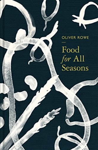 Rowe, Oliver-Food For All Seasons BOOKH NEUF
