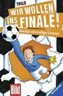 Wir wollen ins Finale! Hardys einmalige Chance von Thilo (2014, Gebundene Ausgabe)