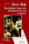 Smart Kids: How Academic Talents are Developed and Nurtured in America by A.E. Tangherlini, W.G. Durden (Hardback, 1994)
