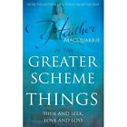 in The Greater Scheme of Things 9781783063963 by Heather MacQuarrie Paperback