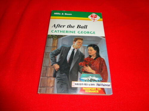 AFTER THE BALL BY CATHERINE GEORGE MILLS & BOON VINTAGE^