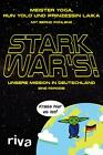 Stark war's! von Hun Yolo, Meister Yoga, Prinzessin Laika und Bernd Pohlenz (2015, Taschenbuch)