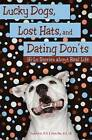Lucky Dogs, Lost Hats & Dating Don'ts: Hi-Lo Stories About Real Life by Thomas R. Fish, Jillian Ober (Paperback, 2012)