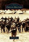 Oregon Military by Alisha Hamel, Warren W Aney (Paperback / softback, 2016)